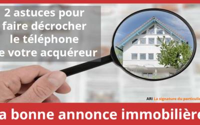 Annonce immobilière: 2 astuces pour faire décrocher le téléphone des acquéreurs!